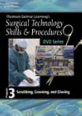 Surgical Technology Skills and Procedures, Program Three Scrubbing, Gowning and Gloving  2006 9781401891473 Front Cover