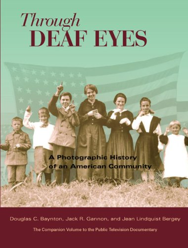 Through Deaf Eyes A Photographic History of an American Community  2007 edition cover