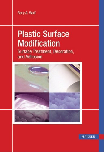 Plastic Surface Modification Surface Treatment, Decoration, and Adhesion 2nd 2010 (Revised) 9781569904473 Front Cover
