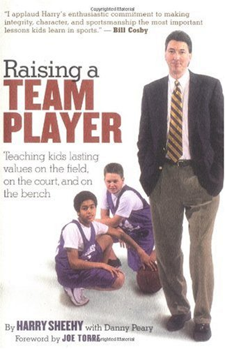 Raising a Team Player Teaching Kids Lasting Values on the Field, on the Court, and on the Bench  2002 edition cover