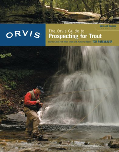 Orvis Guide to Prospecting for Trout How to Catch Fish When There's No Hatch to Match  2007 (Revised) edition cover
