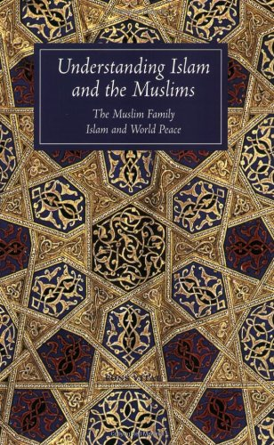 Understanding Islam and the Muslims The Muslim Family and Islam and World Peace  2003 edition cover