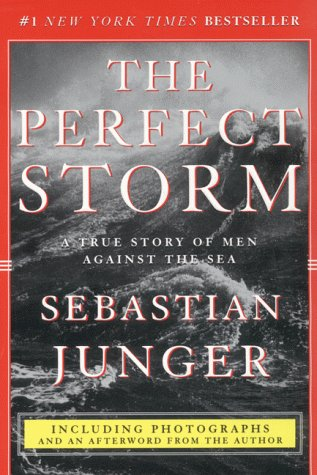 Perfect Storm A True Story of Men Against the Sea N/A 9780060977474 Front Cover