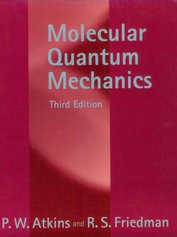 Molecular Quantum Mechanics  3rd 1996 (Revised) edition cover