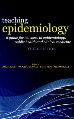 Teaching Epidemiology A Guide for Teachers in Epidemiology, Public Health and Clinical Medicine 3rd 2009 9780199239474 Front Cover