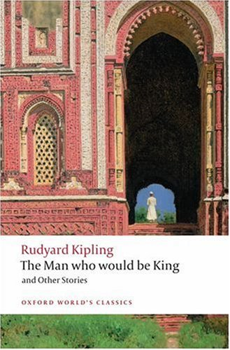 Man Who Would Be King and Other Stories   2008 9780199536474 Front Cover