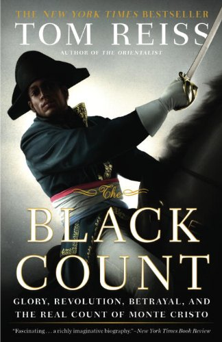 Black Count Glory, Revolution, Betrayal, and the Real Count of Monte Cristo N/A edition cover