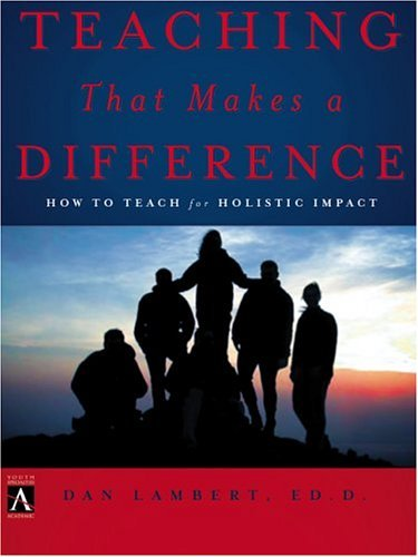 Teaching That Makes a Difference How to Teach for Holistic Impact  2004 9780310252474 Front Cover
