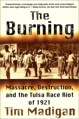 Burning Massacre, Destruction, and the Tulsa Race Riot Of 1921 Revised  9780312302474 Front Cover