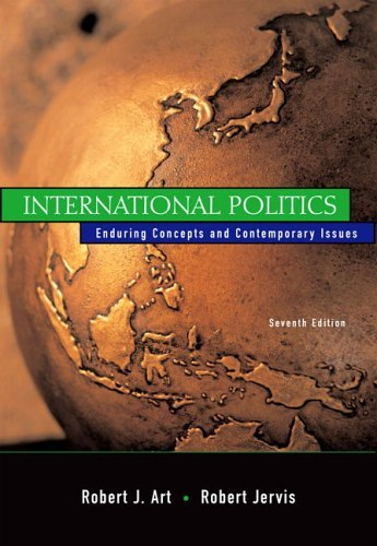 International Politics Enduring Concepts and Contemporary Issues 7th 2005 (Revised) edition cover