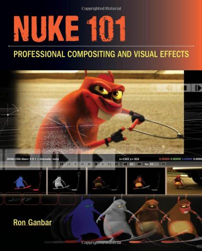 Nuke 101 Professional Compositing and Visual Effects  2011 edition cover