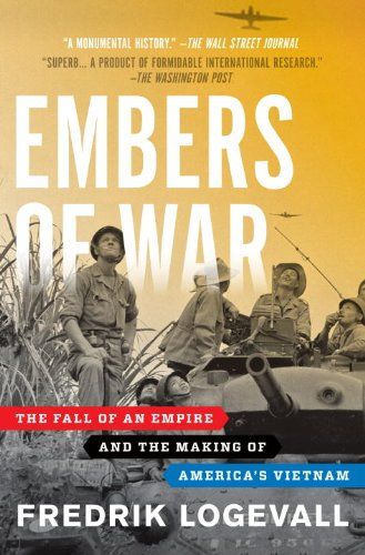 Embers of War The Fall of an Empire and the Making of America's Vietnam  2014 edition cover