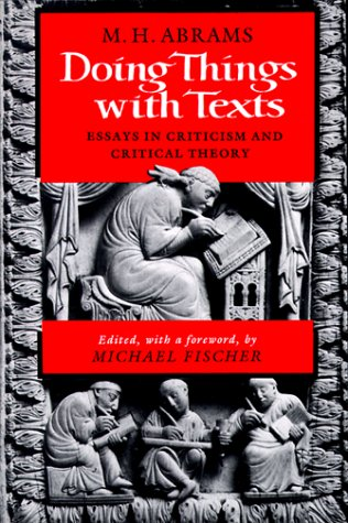Doing Things with Texts Essays in Criticism and Critical Theory N/A edition cover