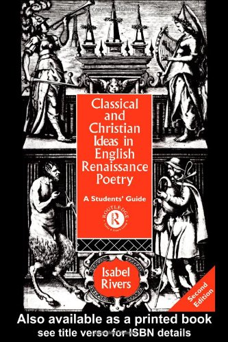Classical and Christian Ideas in English Renaissance Poetry  2nd 1994 (Revised) edition cover
