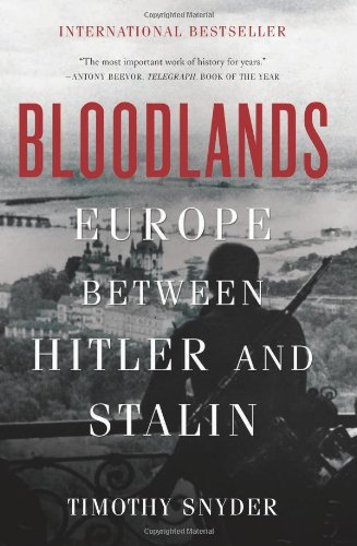 Bloodlands Europe Between Hitler and Stalin  2012 9780465031474 Front Cover