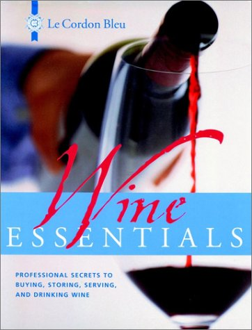 Wine Essentials Professional Secrets to Buying, Storing, Serving, and Drinking Wine  2001 9780471393474 Front Cover