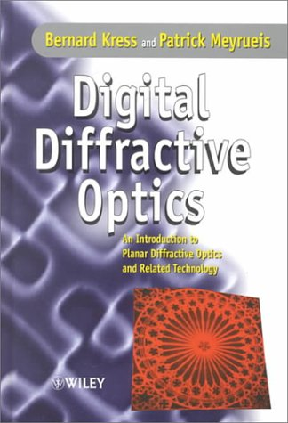 Digital Diffractive Optics An Introduction to Planar Diffractive Optics and Related Technology  2000 9780471984474 Front Cover