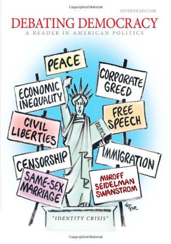 Debating Democracy A Reader in American Politics 7th 2012 edition cover