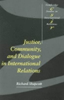 Justice, Community and Dialogue in International Relations   2001 9780521784474 Front Cover