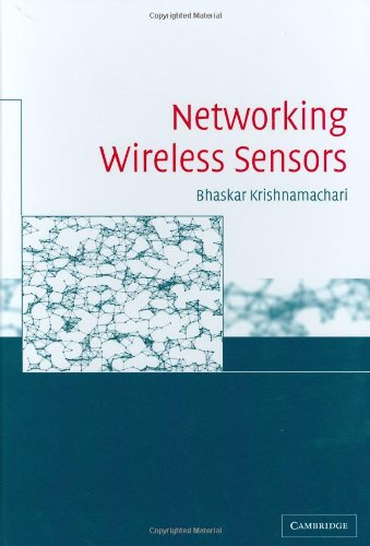 Networking Wireless Sensors   2005 9780521838474 Front Cover