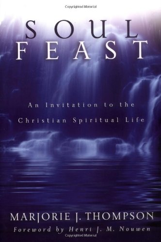 Soul Feast An Invitation to the Christian Spiritual Life  2005 edition cover