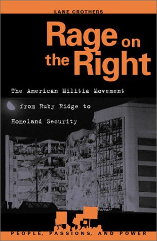 Rage on the Right The American Militia Movement from Ruby Ridge to Homeland Security  2002 9780742525474 Front Cover