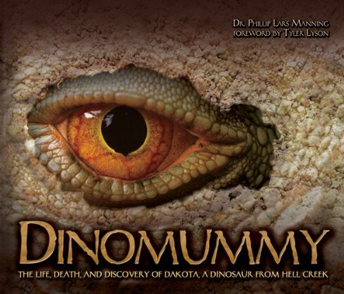 Dinomummy The Life, Death and Discovery of Dakota, a Dinosaur from Hell Creek  2007 edition cover