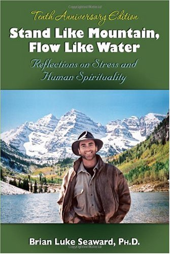 Stand Like Mountain, Flow Like Water Reflections on Stress and Human Spirituality 10th 2007 (Revised) edition cover