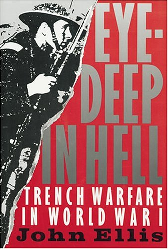Eye-Deep in Hell Trench Warfare in World War I Reprint  edition cover