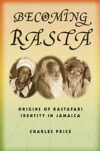 Becoming Rasta Origins of Rastafari Identity in Jamaica  2009 edition cover
