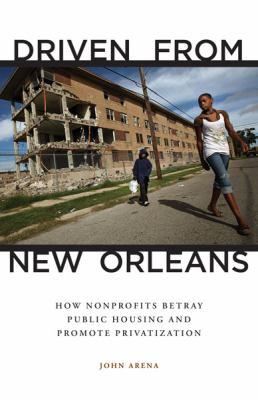 Driven from New Orleans How Nonprofits Betray Public Housing and Promote Privatization  2012 edition cover