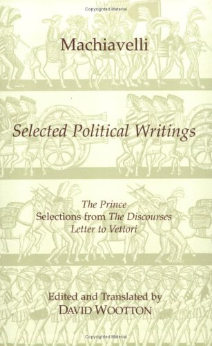 Selected Political Writings The Prince, Selections from the Discourses, Letter to Vettori  1994 edition cover