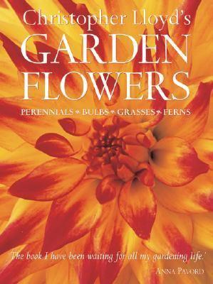 Christopher Lloyd's Garden Flowers Perennials, Bulbs, Grasses, Ferns  2000 (Reprint) 9780881927474 Front Cover