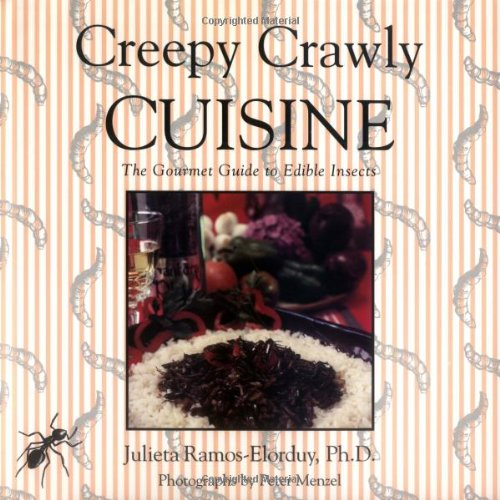 Creepy Crawly Cuisine The Gourmet Guide to Edible Insects N/A edition cover