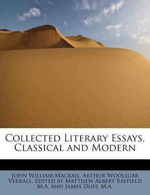 Collected Literary Essays, Classical and Modern  N/A 9781115250474 Front Cover