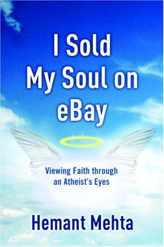 I Sold My Soul on EBay Viewing Faith Through an Atheist's Eyes  2007 9781400073474 Front Cover