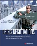 Crisis Negotiations Managing Critical Incidents and Hostage Situations in Law Enforcement and Corrections 5th 2013 (Revised) 9781455776474 Front Cover