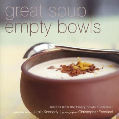 Great Soup Empty Bowls Recipes from the Empty Bowls Fundraiser  2002 9781552853474 Front Cover