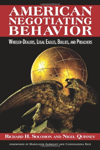 American Negotiating Behavior Wheeler-Dealers, Legal Eagles, Bullies, and Preachers  2010 edition cover