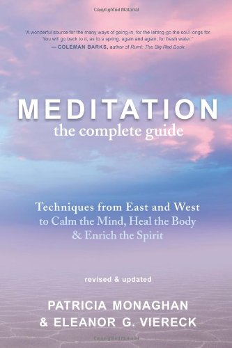 Meditation - The Complete Guide Techniques from East and West to Calm the Mind, Heal the Body, and Enrich the Spirit  2011 (Revised) edition cover