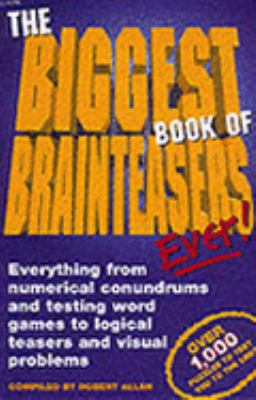 The Biggest Book of Brainteasers Ever! N/A edition cover