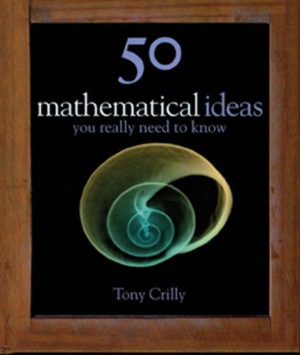 50 Mathematical Ideas You Really Need to Know   2007 edition cover