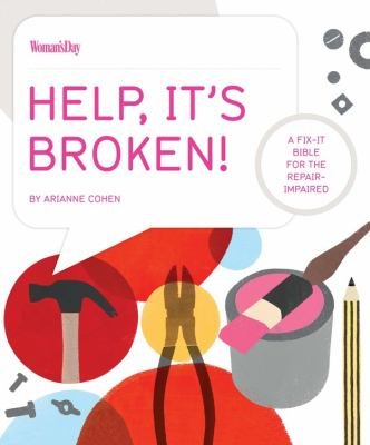 Help, It's Broken! A Fix-It Bible for the Repair Impaired N/A 9781936297474 Front Cover