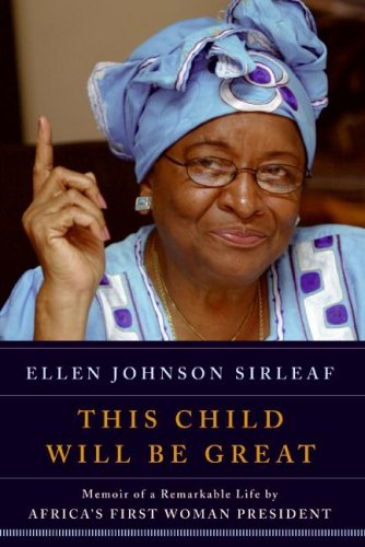 This Child Will Be Great Memoir of a Remarkable Life by Africa's First Woman President  2009 edition cover