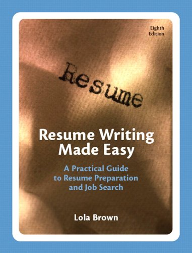 Resume Writing Made Easy A Practical Guide to Resume Preparation and Job Search 8th 2007 edition cover