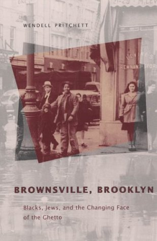 Brownsville, Brooklyn Blacks, Jews, and the Changing Face of the Ghetto  2003 edition cover