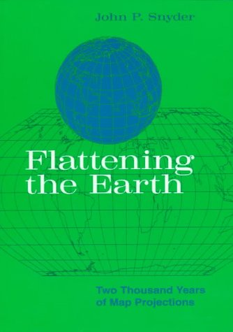 Flattening the Earth Two Thousand Years of Map Projections N/A 9780226767475 Front Cover