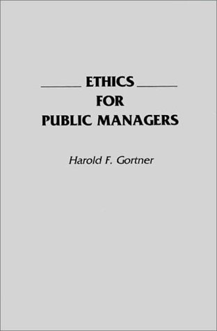 Ethics for Public Managers  N/A edition cover