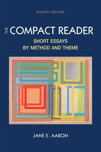 Compact Reader Short Essays by Method and Theme 8th 2008 9780312433475 Front Cover