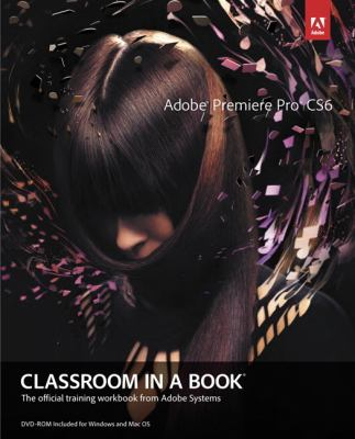 Adobe Premiere Pro CS6 Classroom in a Book   2013 (Revised) edition cover